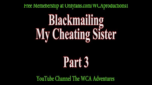 Blackmailed, Sister blackmail, Blackmail sister, Blackmailing, Sister blackmailed, Cheats