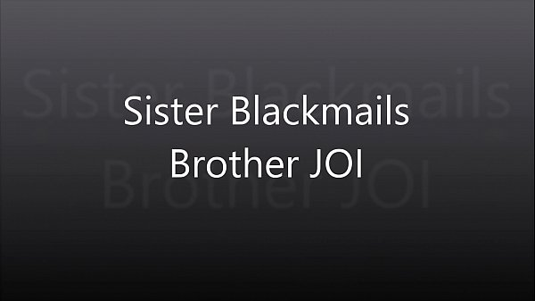 Blackmail, Brother sister, Blackmailed, Sister blackmail, Blackmailing, Blackmail sister